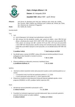 Zápis z Kolegia děkana č. 16 Datum: 10. listopadu 2014 Zasedání