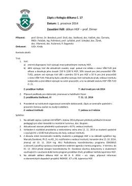 Zápis z Kolegia děkana č. 17 Datum: 1. prosince 2014 Zasedání řídil