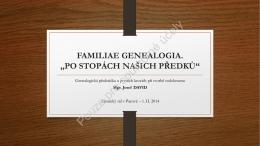 """""""FAMILIAE GENEALOGIA. PO STOPÁCH NAŠICH PŘEDKŮ"""""""