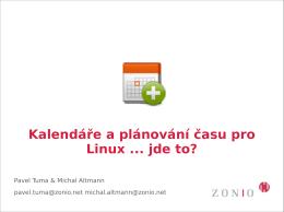 Kalendáře a plánování času pro Linux jde to?