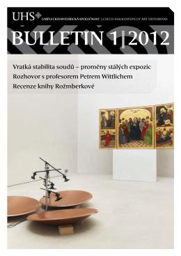 BULLETIN 1|2012 - Uměleckohistorická společnost v českých zemích