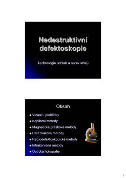 Nedestruktivní defektoskopie: magnetická, kapilární metoda, ultrazvuk