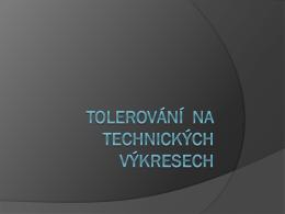 Tolerování na technických výkresech