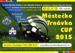 Městečko Trnávka CUP 2015 Městečko Trnávka CUP 2015