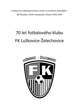 Almanach - 70 let fotbalového klubu FK Lužkovice