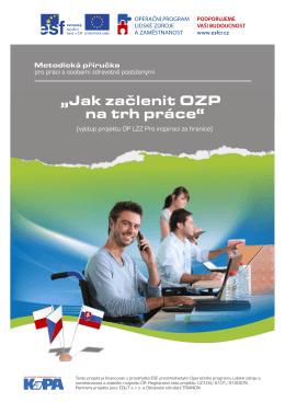 """""""Jak začlenit OZP na trh práce"""""""