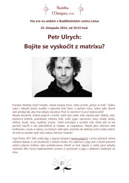 Petr Ulrych: Bojíte se vyskočit z matrixu?