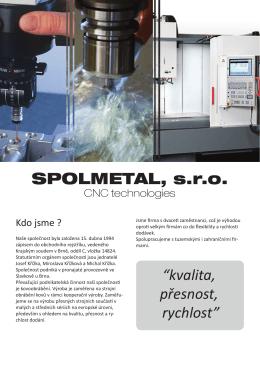 """SPOLMETAL, s.r.o. """"kvalita, přesnost, rychlost"""""""