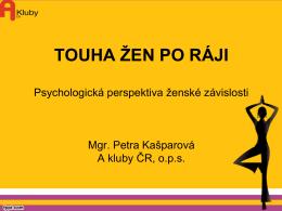 Touha žen po ráji (psychologická perspektiva ženské závislosti)