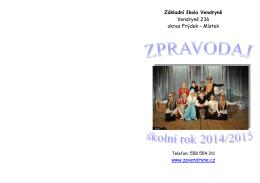 Základní škola Vendryně Vendryně 236 okres Frýdek – Místek www