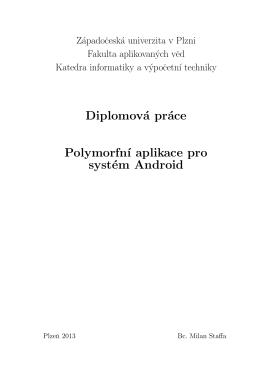 Diplomová práce Polymorfn´ı aplikace pro systém Android