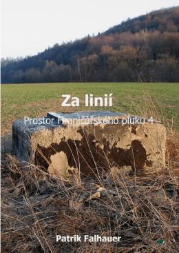 Patrik Falhauer – Za linií: prostor Hraničářského pluku 4