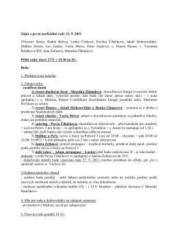 Zápis z první neoficiální rady 12. 9. 2011 Přítomní: Barča