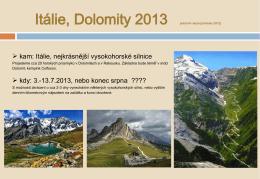 Itálie, nejkrásnější vysokohorské silnice kdy: 3.-13.7.2013