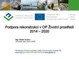 Martin Kubica (MŽP)_Podpora rekonstrukcí v OPŽP