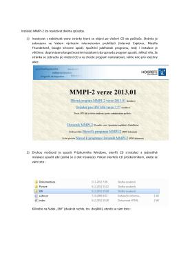 Instalaci MMPI-2 lze realizovat dvěma způsoby. 1) Instalovat z