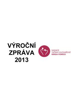 VÝROČNÍ ZPRÁVA 2013 - Nadace Taťány Kuchařové