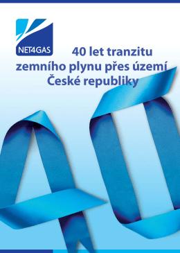 40 let tranzitu zemního plynu přes území České republiky