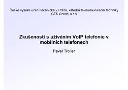 Zkušenosti s užíváním VoIP telefonie v mobilech