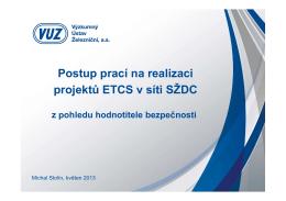 Postup prací na realizaci projektů ETCS v síti SŽDC z pohledu