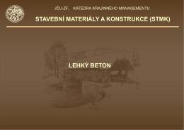 STAVEBNÍ MATERIÁLY A KONSTRUKCE (STMK) LEHKÝ BETON