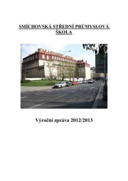 Výroční zpráva 2012/2013 - Smíchovská střední průmyslová škola