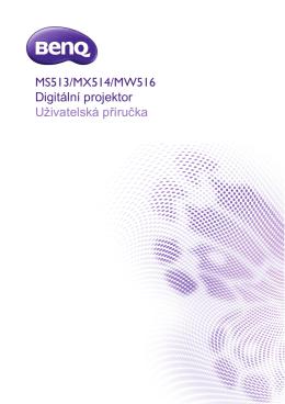 Digitální projektor Uživatelská příručka MS513/MX514/MW516