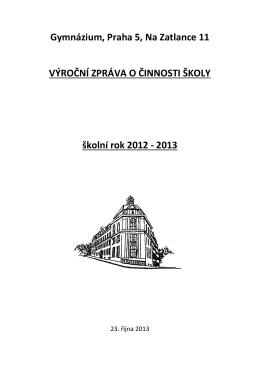 Výroční zpráva školy 2012/2013 - Gymnázium Praha 5, Na Zatlance