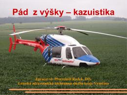 Pád z výšky – kazuistika Zpracoval: Přecechtěl Radek, DiS. Letecká