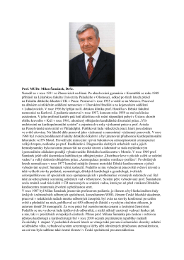 Prof. MUDr. Milan Šamánek, DrSc. Narodil se v roce 1931 ve