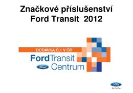 Značkové příslušenství Ford Transit 2012