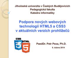 Prezentace k přednášce Podpora HTML5 v - Petr Pexa