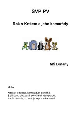 ŠVP PV Rok s Krtkem a jeho kamarády MŠ Brňany