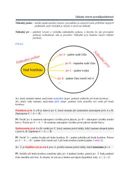 Základy teorie pravděpodobnosti Náhodný pokus – každá