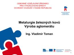 Ing. Vladimír Toman, Výroba aglomerátu