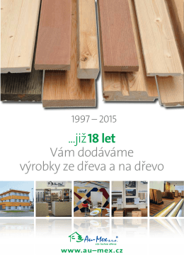 ...již 18 let Vám dodáváme výrobky ze dřeva a na dřevo - AU-MEX