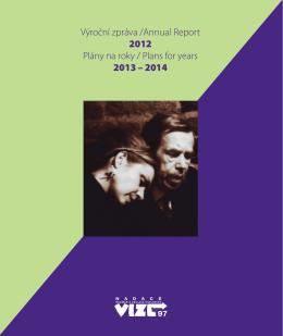Výroční zpráva /Annual Report 2012 Plány na roky / Plans for years