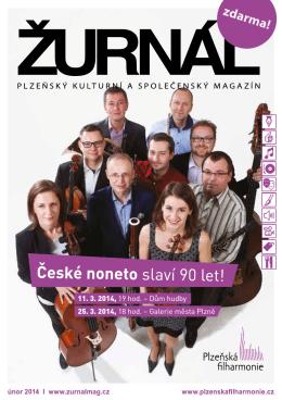 11. 3. 2014, 19 hod. – Dům hudby 25. 3. 2014, 18 hod. – Galerie