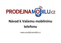 Návod k Vašemu mobilnímu telefonu