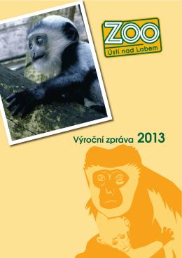 Výroční zpráva Zoologické zahrady Ústí nad Labem za rok 2013 CZ