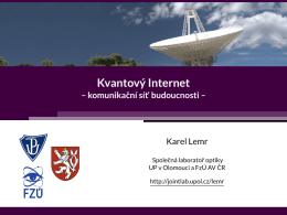 Kvantový Internet - – komunikacní sít budoucnosti –