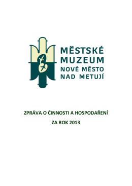 Výroční zpráva 2013 - Městské muzeum Nové Město nad Metují