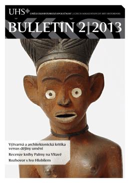 BULLETIN 2|2013 - Uměleckohistorická společnost v českých zemích