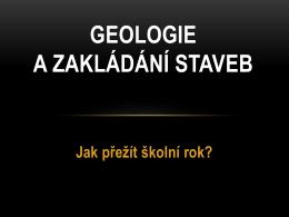 GEOLOGIE A ZAKLÁDÁNÍ STAVEB