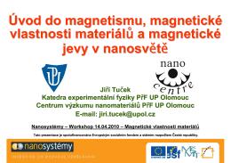 Úvod do magnetismu, magnetické vlastnosti materiálů a magnetické