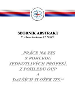 Sborníku abstrakt z 5. Odborné konference KZ ZZS ČR 2013