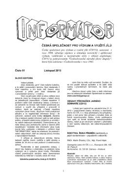 (ČSVVJ), ustavená v roce 1998, sdružuje zájemce a stimuluje teoretick
