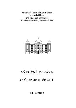 Výroční zpráva 2012-2013 - Mateřská škola, základní škola a střední