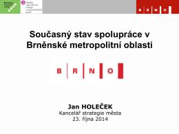 Současný stav spolupráce v Brněnské metropolitní oblasti