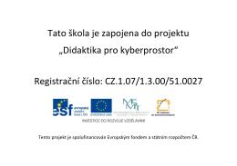 "Tato škola je zapojena do projektu ""Didaktika pro kyberprostor"